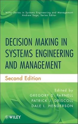 Decision Making in Systems Engineering and Management, by Parnell, 2nd Edition 9780470900420