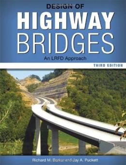 Design of Highway Bridges: An LRFD Approach, by Barker, 3rd Edition 9780470900666