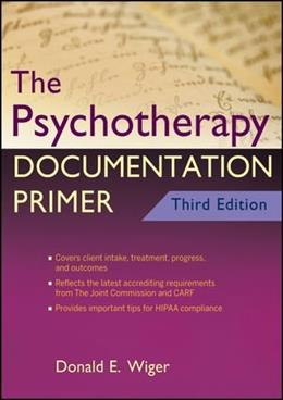 Psychotherapy Documentation Primer, by Wiger, 3rd Edition 9780470903964
