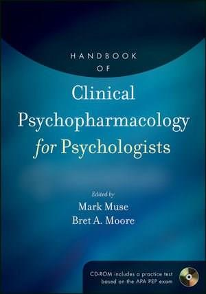 Handbook of Clinical Psychopharmacology for Psychologists, by Muse BK w/CD 9780470907573