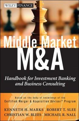 Middle Market M & A: Handbook for Investment Banking and Business Consulting 9780470908297