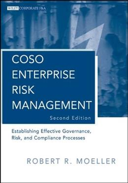 COSO Enterprise Risk Management: Establishing Effective Governance, Risk, and Compliance Processes, by Moeller, 2nd Edition 9780470912881