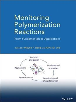 Monitoring Polymerization Reactions: From Fundamentals to Applications, by Reed 9780470917381