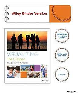 Visualizing The Lifespan, by Tanner, Binder Ready Version 9780470917794