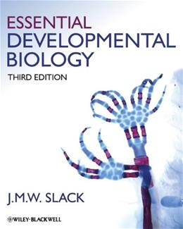 Essential Developmental Biology, by Slack, 3rd Edition 9780470923511
