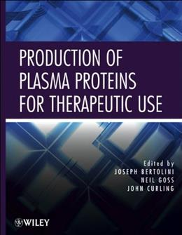 Production of Plasma Proteins for Therapeutic Use, by Bertolini 9780470924310