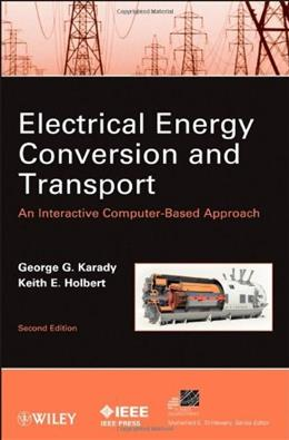 Electrical Energy Conversion and Transport: An Interactive Computer-Based Approach, by Karady, 2nd Edition 9780470936993