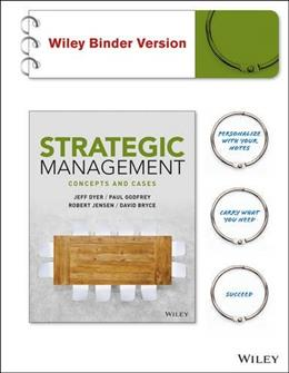 Strategic Management: Concepts and Tools for Creating Real World Strategy, by Dyer 9780470937389