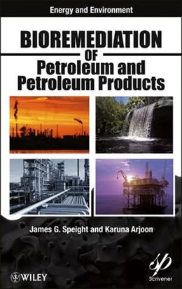 Bioremediation of Petroleum and Petroleum Products, by Arjoon 9780470938492