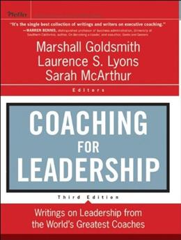 Coaching for Leadership: Writings on Leadership from the Worlds Greatest Coaches, by Goldsmith, 3rd Edition 9780470947746