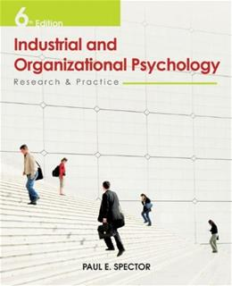 Industrial and Organizational Psychology: Research and Practice 6 9780470949764