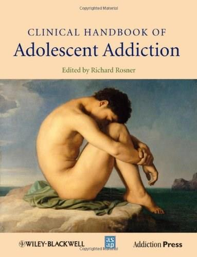 Clinical Handbook of Adolescent Addiction, by Rosner 9780470972342