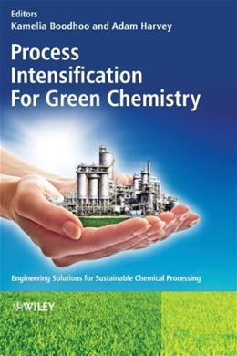 Process Intensification Technologies for Green Chemistry: Engineering Solutions for Sustainable Chemical Processing 9780470972670