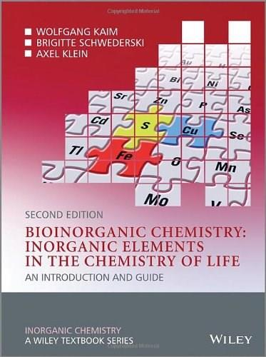 Bioinorganic Chemistry: Inorganic Elements in the Chemistry of Life: An Introduction and Guide, by Kaim, 2nd Edition 9780470975237