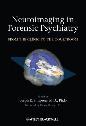 Neuroimaging in Forensic Psychiatry: From the Clinic to the Courtroom 9780470976999