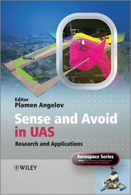 Sense and Avoid in UAS: Research and Applications, by Angelov, 2nd Edition 9780470979754