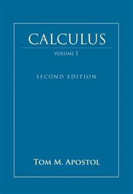 Calculus, by Apostol, 2nd Edition, Volume 1: 1 Variable Calculus with an Introduction to Linear Algebra 9780471000051