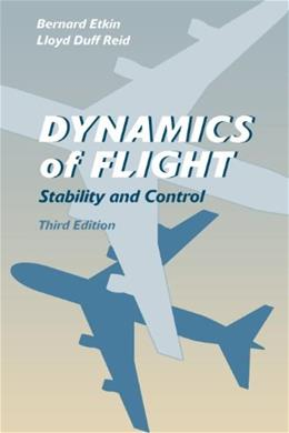 Dynamics of Flight: Stability and Control, by Etkin, 3rd Edition 9780471034186