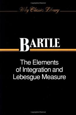 Elements of Integration and Lebesgue Measure, by Bartle 9780471042228