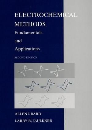 Electrochemical Methods: Fundamentals and Applications, by Bard, 2nd Edition 9780471043720