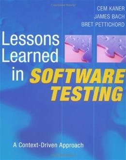 Lessons Learned in Software Testing, by Kaner 9780471081128