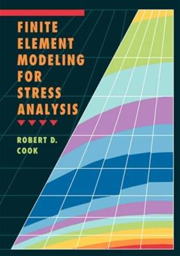 Finite Element Modeling for Stress Analysis, by Cook 9780471107743
