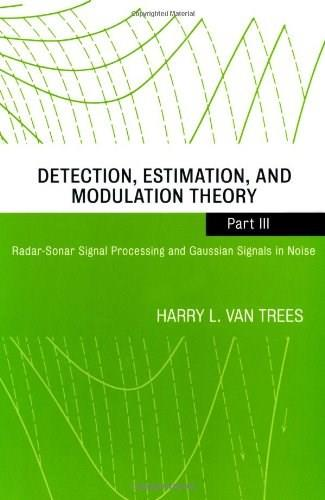 Detection, Estimation, and Modulation Theory, by Van Trees 9780471107934