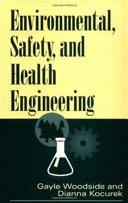 Environmental, Safety, and Health Engineering, by Woodside 9780471109327