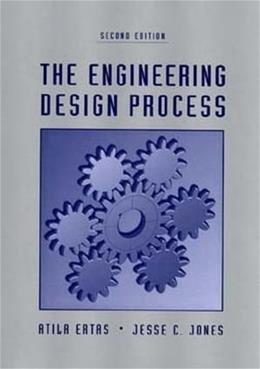Engineering Design Process, by Ertas, 2nd Edition 9780471136996