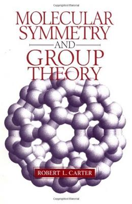 Molecular Symmetry and Group Theory, by Carter 9780471149552