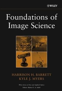 Foundations of Image Science, by Barrett 9780471153009