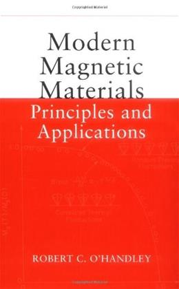 Modern Magnetic Materials: Principles and Applications, by O