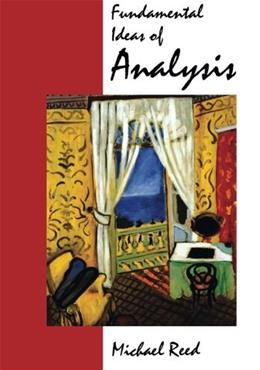 Fundamental Ideas of Analysis, by Reed 9780471159964