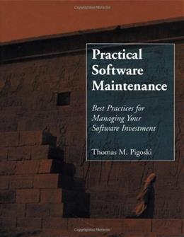Practical Software Maintenance: Best Practices For Managing Your Software Investment, by Pigoski 9780471170013