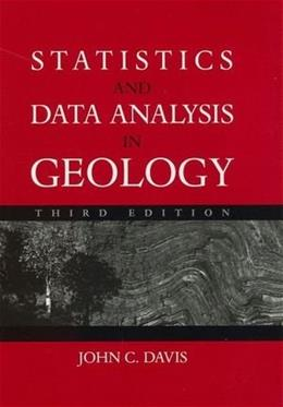 Statistics and Data Analysis in Geology, by Davis, 3rd Edition 9780471172758