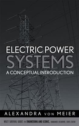 Electric Power Systems: A Conceptual Introduction, by Meier 9780471178590
