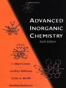 Advanced Inorganic Chemistry, by Cotton, 6th Edition 9780471199571