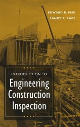Introduction to Engineering Construction Inspection, by Fisk 9780471201670