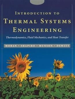 Introduction to Thermal Systems Engineering: Thermodynamics, Fluid Mechanics, and Heat Transfer BK w/CD 9780471204909