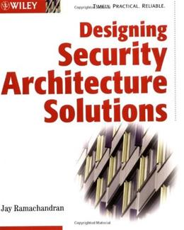 Designing Security Architecture Solutions, by Ramachandran 9780471206026