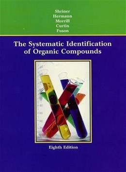 Systematic Identification of Organic Compounds, by Shriner, 8th Edition 9780471215035