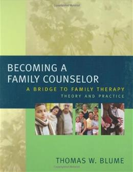 Becoming A Family Counselor: A Bridge to Family Therapy Theory and Practice, by Blume 9780471221388