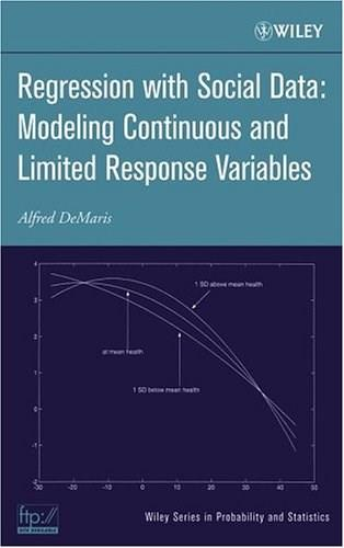 Regression With Social Data: Modeling Continuous and Limited Response Variables, by Demaris 9780471223375