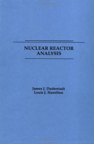 Nuclear Reactor Analysis, by Duderstadt 9780471223634