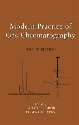 Modern Practice of Gas Chromatography, by Grob, 4th Edition 9780471229834