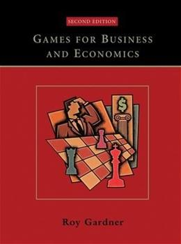 Games for Business and Economics, by Gardner, 2nd Edition 9780471230717