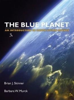 Blue Planet An Introduction to Earth System Science, 3rd Edition 9780471236436