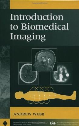 Introduction to Biomedical Imaging, by Webb 9780471237662