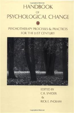 Handbook of Psychological Change: Psychotherapy Processes & Practices for the 21st Century 9780471241911