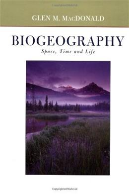Biogeography: Introduction to Space, Time, and Life, by MacDonald 9780471241935